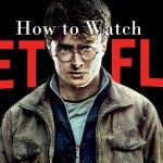 How to watch Harry Potter on Netflix